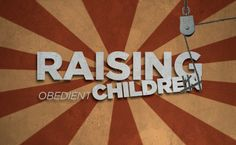 Raising obedient children