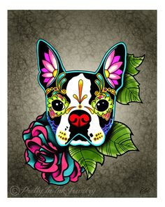 Day of the Dead Boston Terrier Sugar Skull Dog Art Print - 8 x 10 - Prints for Pits Rescue Donation