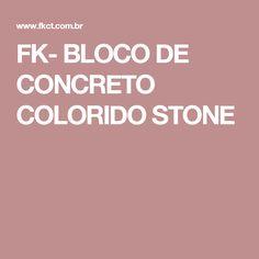 FK- BLOCO DE CONCRETO COLORIDO STONE
