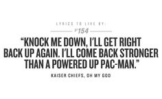kaiser chiefs - oh my god (the lily allen cover is awesome) Kaiser Chiefs, Live Music, Good Music, My Music, Lyric Tattoos, Lily Allen, Lyrics To Live By, Britpop, Music Quotes
