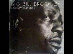 BIG BILL BROONZY - MISSISSIPPI RIVER BLUES (FULL VINYL) - YouTube