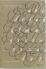 The Character: Selected Works, Calligraphy, Drawings, Paintings by John Stevens -- this is a book every calligrapher should own.