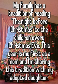 """""""My family has a tradition of reading """"The night before Christmas"""" to the children every Christmas Eve. This year is my first as a mom and I'm sharing this tradition with my adopted daughter."""""""