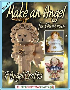 How to Make an Angel for Christmas: 7 Angel Crafts free eBook | The best angel crafts around!