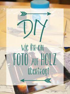 Geschenk-Idee: Fotos auf Holz übertragen DIY | Do it yourself, Tutorial…