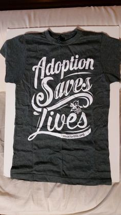 Get your #Adoption Saves Lives shirt for $15 here: http://bit.ly/1ssuPIv #prolife