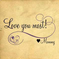 I love you.💕 I love you more.💕 I love you most. I Love My Daughter, My Beautiful Daughter, Love My Kids, Beautiful Children, Son Quotes, Daughter Quotes, Family Quotes, Mommy Quotes, Wall Quotes