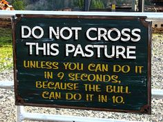 WARNING: Do Not Cross this Pasture Sign, Angry Bull resident...