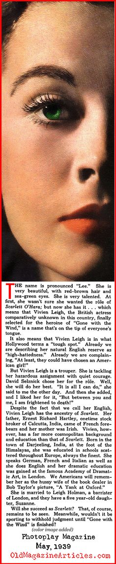 "Vivien Leigh to Play Scarlet (Photoplay Magazine, 1939) ""Will she succeed as Scarlett?"" Oh if they only knew...."