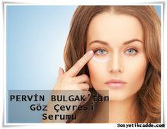 Pervin Bulgak'tan Göz Çevresi Serumu www.sosyetikcadde.com