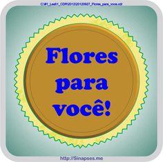 Flores + Flores para você!