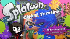 Quick Thoughts - Splatoon Global Testfire