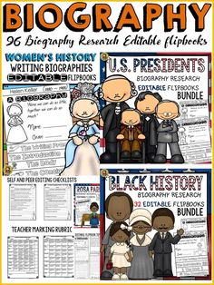 These flipbooks will enable your students to research and write biographies on 44 American presidents, 32 African Americans (Black History) and 20 notable women (women's history).  https://www.teacherspayteachers.com/Product/BIOGRAPHY-FLIPBOOKS-US-PRESIDENTS-BLACK-HISTORY-WOMENS-HISTORY-3042955