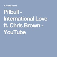Pitbull - International Love ft. Chris Brown - YouTube