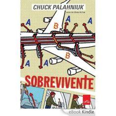 Sobrevivente eBook: Chuck Palahniuk: Amazon.com.br: Livros