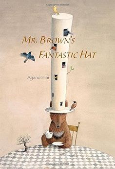 Mr. Brown's Fantastic Hat by Ayano Imai -lovely illustrations guide a story of community and friendship