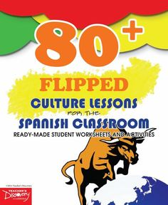 80+ Flipped Culture Lessons for the Spanish Classroom