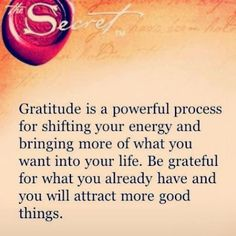 Gratitude is a powerful process for shifting your energy and bringing ...