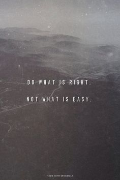 Always do what is right, no matter what!