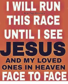 Image result for This race until I see Jesus