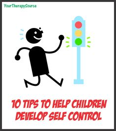 10 Tips to Help Develop Self Control in Children | Your Therapy Source - www.YourTherapySource.com
