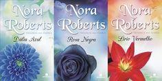 Românticos e Eróticos  Book: Nora Roberts - Trilogia das Flores #1 a #3