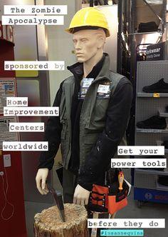 insannequins — Zombie Apocalypse - Sponsored by Home Improvement. Salzburg Austria, Zombie Apocalypse, Power Tools, Home Improvement, Zombie Apocolypse, Electrical Tools, Home Improvements, Interior Decorating