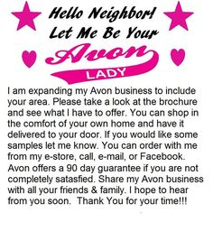 Hello neighbor! Let me be you Avon  Lady!  emmicshaw@gmail.com youravon.com/eshaw