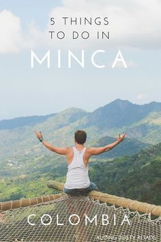 Five things to do in Minca, Colombia A relatively recent addition to Colombia's tourist trail, Minca is a refreshing town in the hills where you can revel in nature at its best. Here are five things you can do in your time there. Travel Deals, Travel Guides, Travel Tips, Ecuador, Backpacking South America, South America Travel, South America Destinations, Travel Destinations, Les Continents