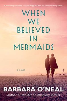 Descargar o leer en línea When We Believed in Mermaids Libro Gratis PDF ePub - O'Neal Barbara, From the author of The Art of Inheriting Secrets comes an emotional new tale of two sisters, an ocean of lies, and a. Comic Sketch, Good Books, Books To Read, John Kerry, Susa, Up Book, Book Nerd, When Us, What To Read