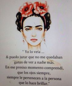 Frida Kahlo....... Boss Quotes, Crazy Quotes, Cute Quotes, Deep Quotes, Motivational Phrases, Inspirational Quotes, Artist Quotes, The Ugly Truth, Spanish Quotes