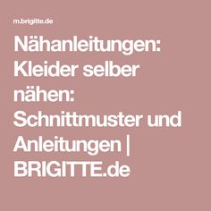 Nähanleitungen: Kleider selber nähen: Schnittmuster und Anleitungen | BRIGITTE.de