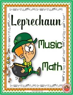 St Patrick's Day  24 worksheets aimed at reinforcing students' understanding and knowledge of note and rest values.