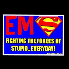 EMS: fighting the forces of stupid everyday