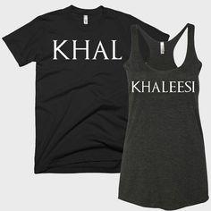 321016cd73 Khal and Khaleesi Couple's Shirts by TankTalk on Etsy #khal #khaldrogo # khaleesi #