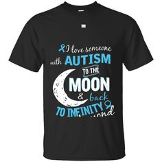 Hi everybody!   I love someone with Autism to the moon and back   https://zzztee.com/product/i-love-someone-with-autism-to-the-moon-and-back/  #IlovesomeonewithAutismtothemoonandback  #Isomeoneand #loveand #someoneand #withback #Autism #toback #theback #moonback #and #back