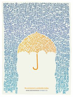Be someone's umbrella today. Japanese translation by honey plum >> 今日、だれかの傘になろう。Lots of beautifully designed quotes here.