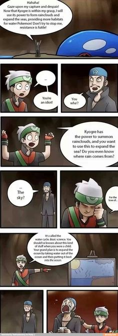 omg> lol. I think Kyogre is powerful enough to summon water without the water cycle but this is still funny