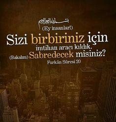 """☝ """"...(Ey insanlar!) Sizi birbiriniz için imtihan aracı kıldık. (Bakalım) sabredecek misiniz? Rabbin hakkıyla görendir."""" [Furkân Sûresi 20. Ayet] #iman #islam #insan #imtihan #sabır #rabbim #ayet #müslüman #islam #türkiye #ilmisuffa"""