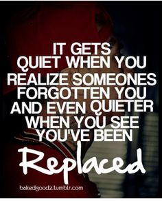 It gets quiet when you realize someones forgotten you and even quieter when you see you've been replaced I Have No Friends, Real Friends, Replaced Quotes, Forgotten Quotes, I Hope You Know, All I Ever Wanted, Friendship Quotes, True Quotes, Wise Words