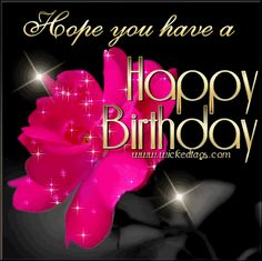 Happy Birthday 4 You: Pictures, Images & Gifs: Hope you have a Happy Birthday with a pink flower