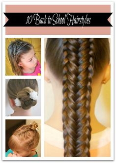 10 really cute hairstyles I thought would be perfect for any girl going back to school this year or any year to come