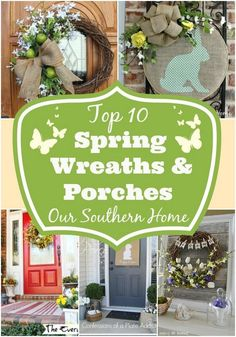 Top Spring Wreaths and Porches via Our Southern Home