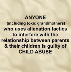 Parental alienation, toxic mothers, toxic grandmothers