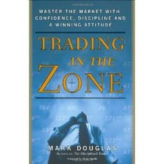 Trading in the Zone: Master the Market with Confidence, Discipline and a Winning Attitude by Mark Douglas. This book is perhaps the most important contribution to the trading book space ever. Must read. Forex Trading Basics, Forex Trading Strategies, Day Trading, Online Trading, Stock Market Books, Good Books, Books To Read, Reading Levels, Reading Online
