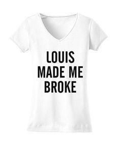 White 'Louis Made Me Broke' V-Neck Tee - Women #zulily #zulilyfinds