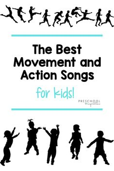 10 of the best movement and action songs!