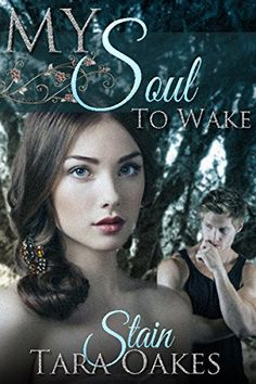 STAIN (My Soul to Wake Book 1) by Tara Oakes http://www.amazon.com/dp/B00YZI7D94/ref=cm_sw_r_pi_dp_LBKSvb0HYMFE7
