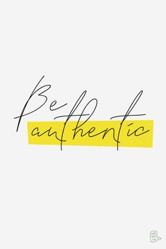 Be authentic. Quote ft Signature Font Blanc Seing