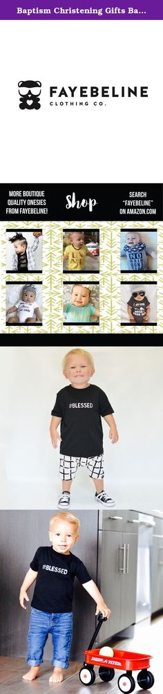 "Baptism Christening Gifts Baby Clothes Fayebeline Boutique Boy or Girl Baby Gift ""#Blessed"" Black 2T. Fayebeline brand clothing will make your fashion forward toddler the talk of the party! This toddler gift high-end boutique quality T-Shirt features high quality foil printing on a thick, soft, 100% cotton toddler tee. A favorite using premium materials and creative designs."
